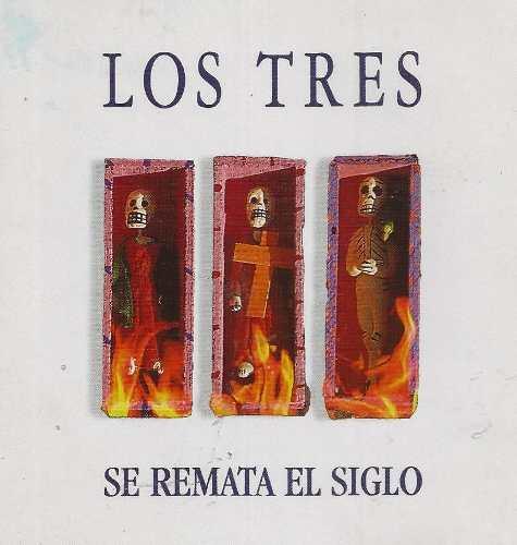 cd-los-tres-se-remata-el-siglo_MLM-O-2971338750_072012.jpg